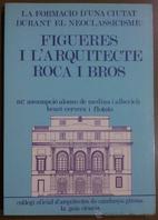 Figueres i l'arquitecte Roca i Bros : La…