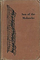 Son of the Mohawks by Charles A. McN Edwards