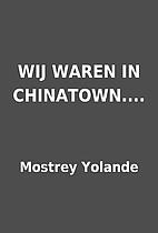 WIJ WAREN IN CHINATOWN.... by Mostrey…