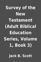 Survey of the New Testament (Adult Biblical…