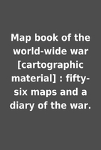 Map book of the world-wide war [cartographic…