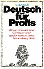 Deutsch für Profis. Wie man verständlich…