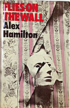 Flies on the wall by Alex Hamilton