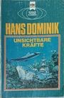 Unsichtbare Kräfte (ursprünglicher Titel: König Laurins Mantel) - Hans Dominik