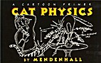 Cat Physics by G. A. Mendenhall