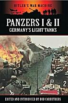 Panzers I & II: Germany's Light Tanks…