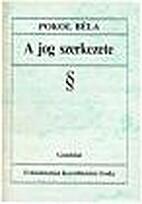 A jog szerkezete by Pokol Béla