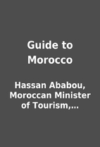 Guide to Morocco by Hassan Ababou, Moroccan…