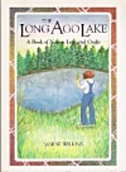 The Long Ago Lake - A Book of Nature Lore…
