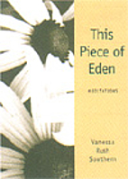 This Piece of Eden: Meditations by Vanessa…