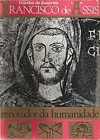 Francisco de Assis - Renovador da Humanidade…