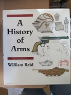 A history of arms by William Reid