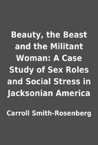 Beauty, the Beast and the Militant Woman: A…