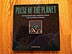 Pulse of the Planet. Extraordinary Sounds…