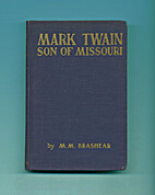 Mark Twain Son of Missouri by Minnie M.…
