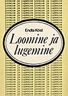 Loomine ja lugemine by Endla Köst