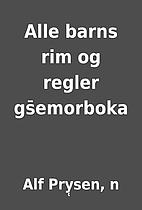 Alle barns rim og regler gs̄emorboka by Alf…