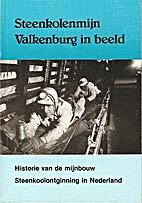 Steenkolenmijn Valkenburg in beeld :…