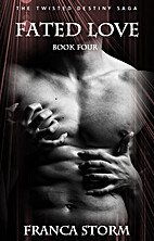 Fated Love (The Twisted Destiny Saga, #4) by…