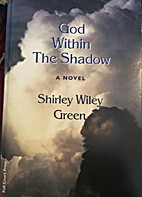 God Within the Shadow by Shirley Wiley Green