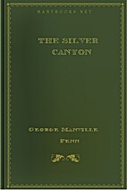 The Silver Canyon A Tale of the Western…