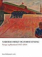 Naboer i frykt og forventning : Norge og…