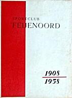Sportclub Feyenoord 1908-1958 by Dash