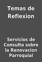 Temas de Reflexion by Servicios de Consulta…