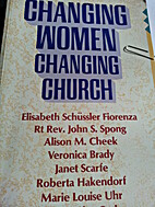 Changing Women, Changing Church by Mary…