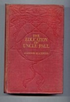 The Education of Uncle Paul by Algernon…