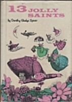 13 jolly saints by Dorothy Gladys Spicer
