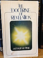 The Doctrine of Revelation by Arthur W. Pink