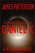 The Dangerous Days of Daniel X by James…