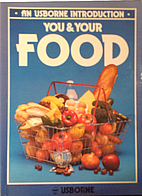 You and Your Food (Usborne Body Books) by…