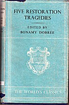 Five restoration tragedies by Bonamy Dobree
