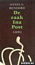 De zaak Ina Post by Annie G. Bijnoord