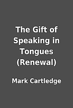 The Gift of Speaking in Tongues (Renewal) by…