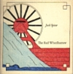 The red wheelbarrow by Jack Spicer