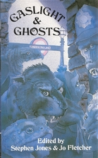 Gaslight and Ghosts by Stephen Jones