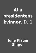 Alla presidentens kvinnor. D. 1 by June…
