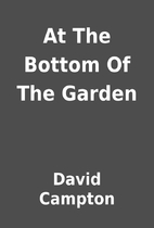 At The Bottom Of The Garden by David Campton