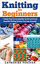 Knitting for Beginners: 7 Simple Steps for…