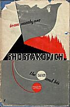 Dmitri Shostakovich : the man and his work…