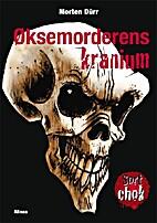 Øksemorderens kranium by Morten…