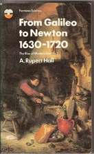 From Galileo to Newton by A. Rupert Hall