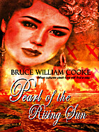 Pearl of the Rising Sun by Bruce Cooke