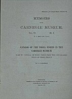 Catalog of the fossil fishes in the Carnegie…
