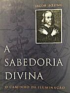 A sabedoria divina by Jakob Böhme