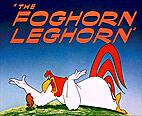 The Foghorn Leghorn by Robert McKimson