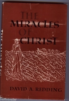 The miracles of Christ by David A. Redding
